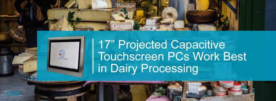 Install an S17 Projected Capacitive Touchscreen PC in the Dairy Plants