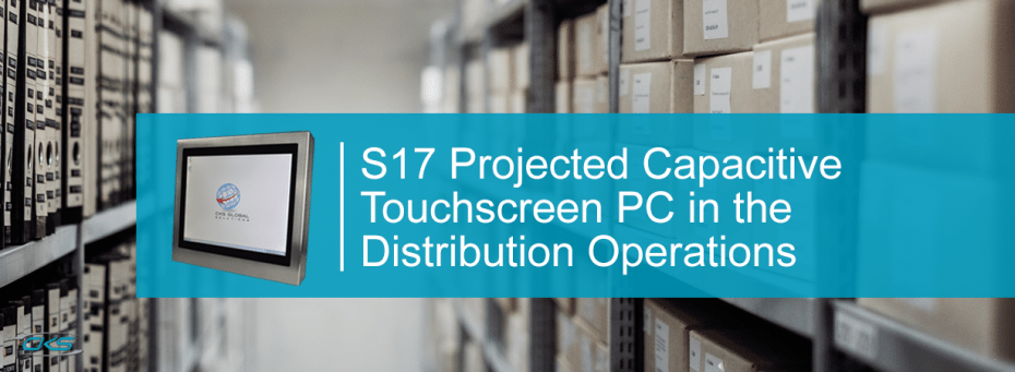 Fast Track Processes Using the S17 Projected Capacitive Touchscreen PCs