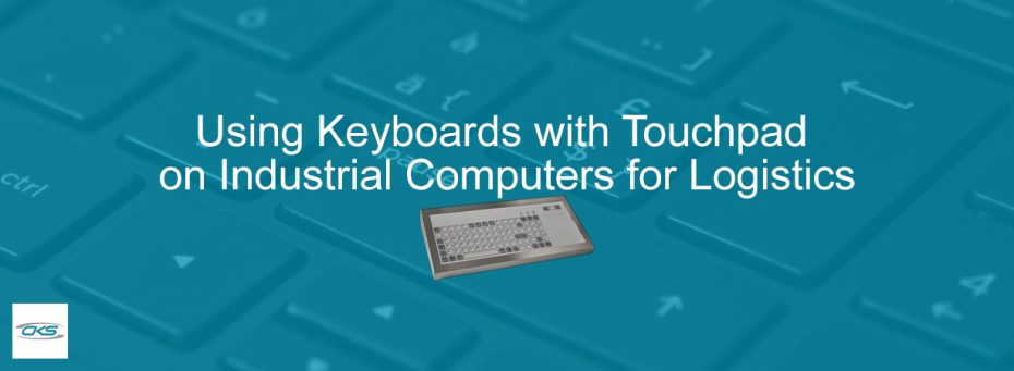 Integrate Touchpad Keyboards on Industrial Computer System for Logistics