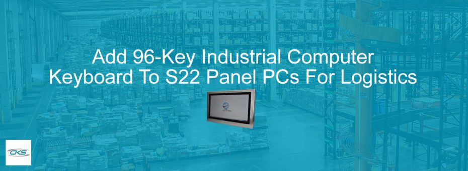 Accessorise the S22 Industrial-Grade PCs With 96P Series Keyboards