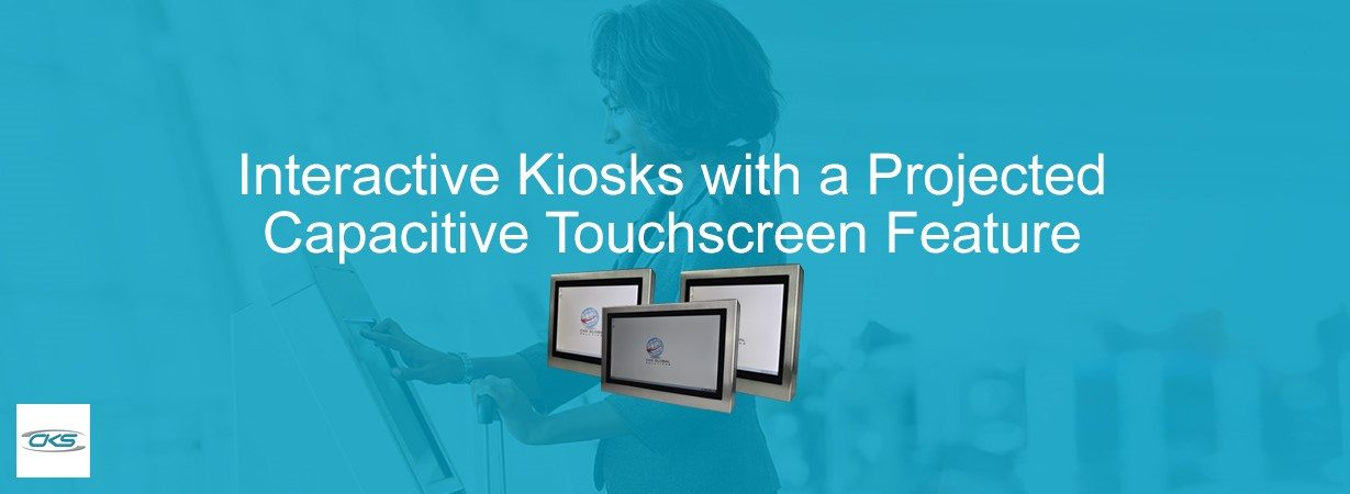 Why Projected Capacitive Touchscreen PCs Fit In Public Kiosks