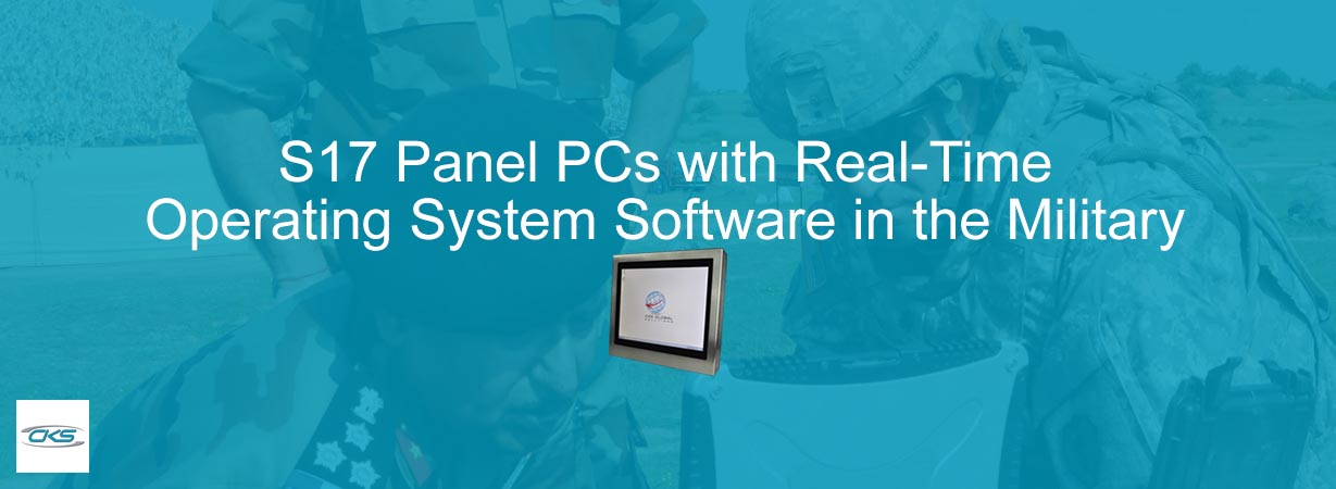 Why Military Real-Time Operating Systems Need To Have S17 Panel PCs