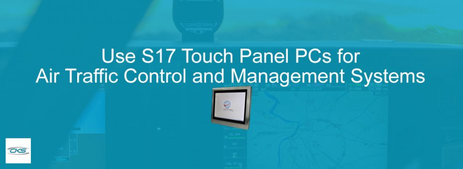 Embed S17 Panel PCs with Projected Capacitance for Air Traffic Control