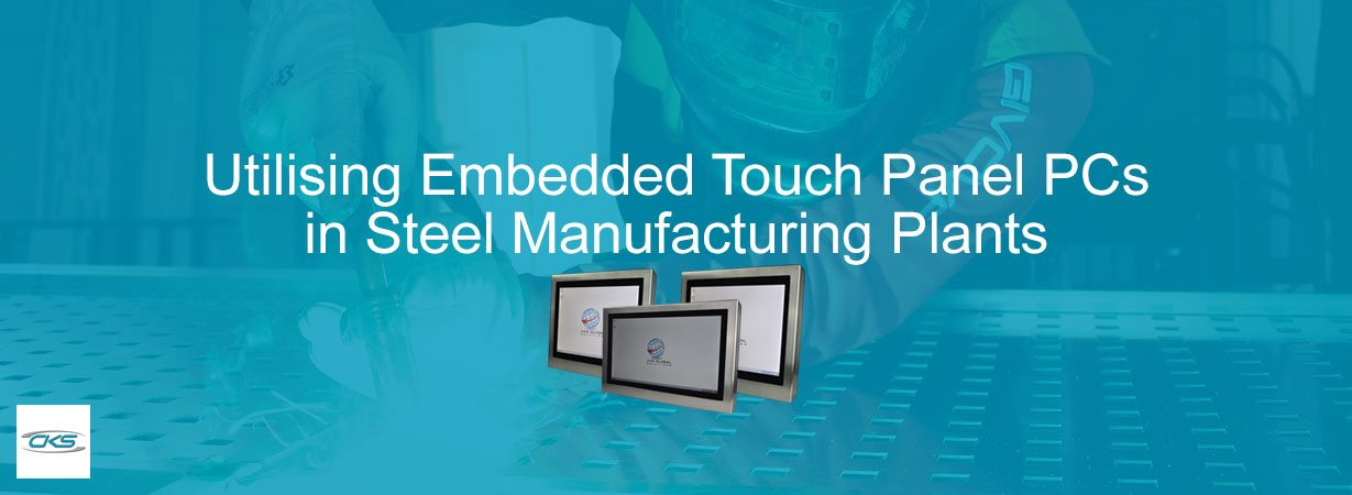 Install Embedded Touch Panel PC System in Steel Manufacturing Operations