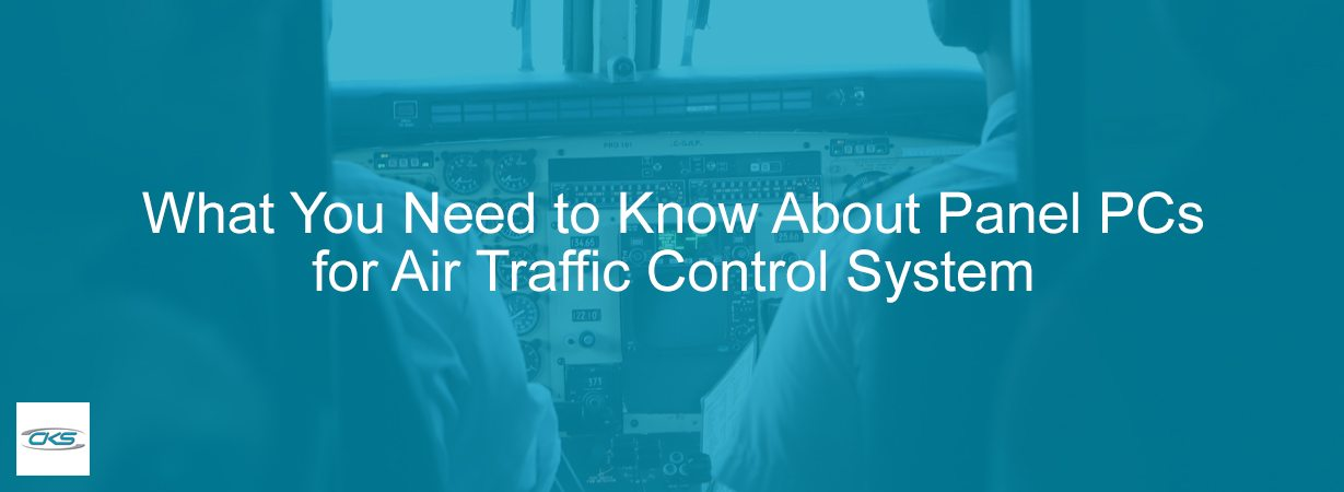 Improve the Air Traffic Control System with Industrial Touch Panel PCs