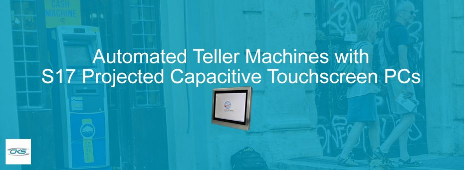 Integrate S17 Projected Capacitive Touchscreen Monitors To ATM Kiosks