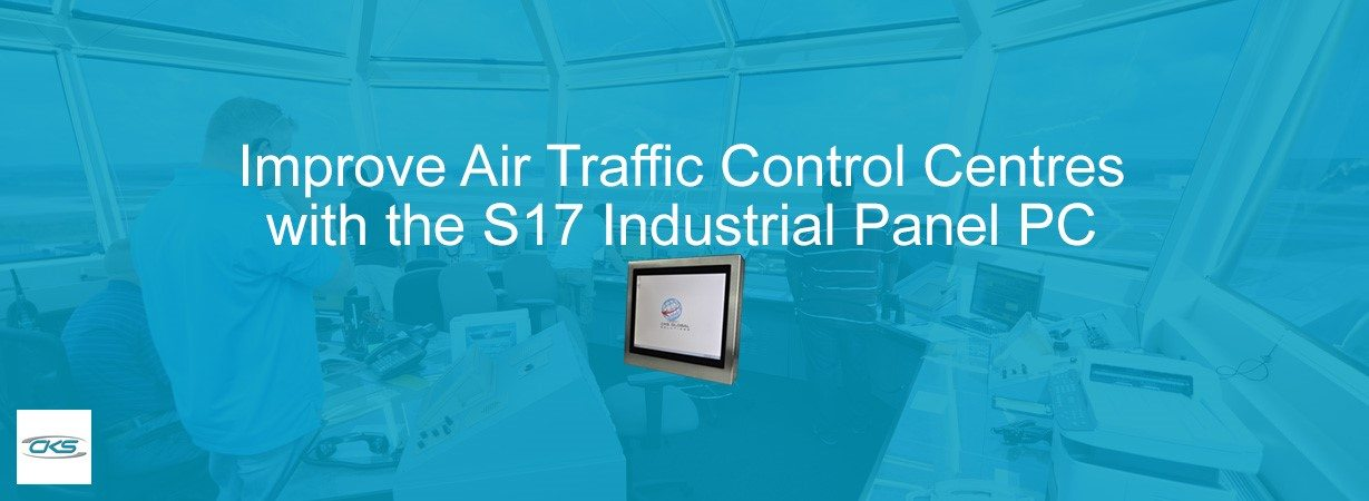 Setup the S17 Industrial Panel PCs To Improve Air Traffic Operations