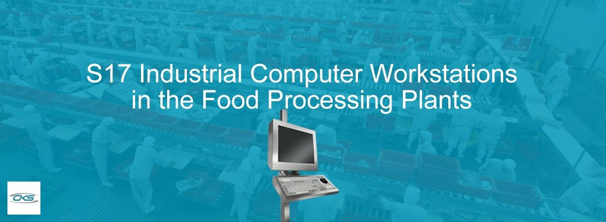 How Food Industries Take Advantage of Using the S17 Industrial Computer