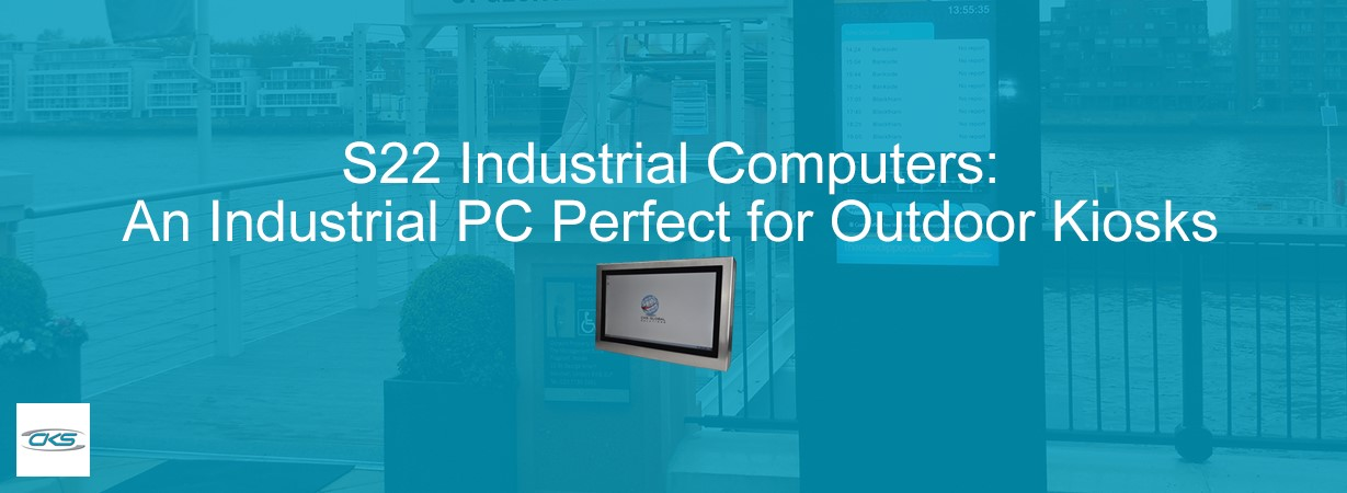 Kiosk Manufacturers To Choose S22 Industrial Computers for Outdoor Kiosks