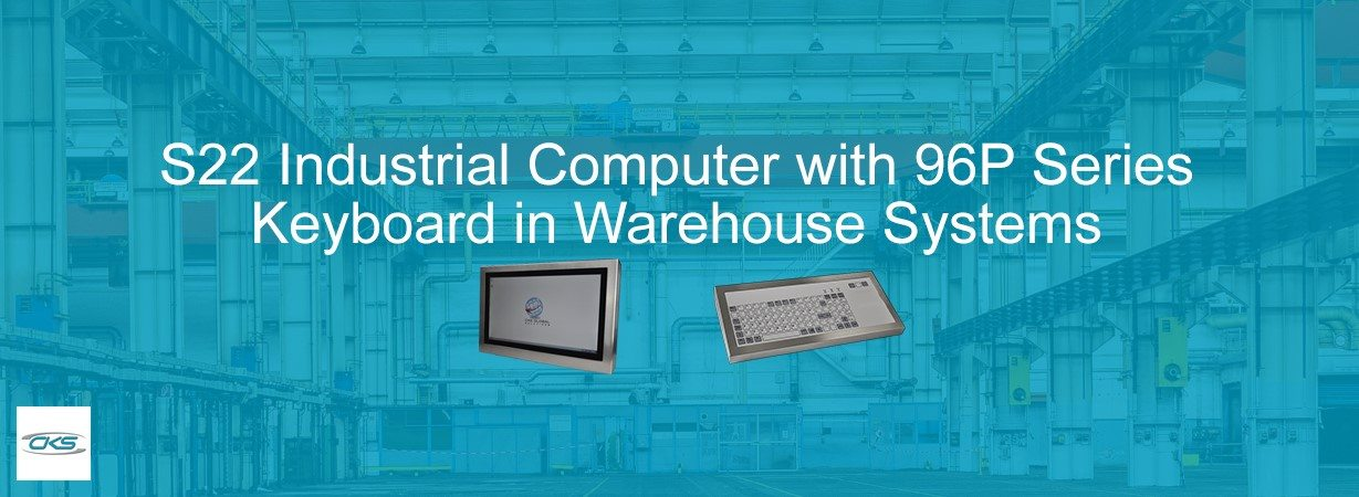 Using Warehouse Management Systems on S22 Panel PCs with 96P Series Keyboard