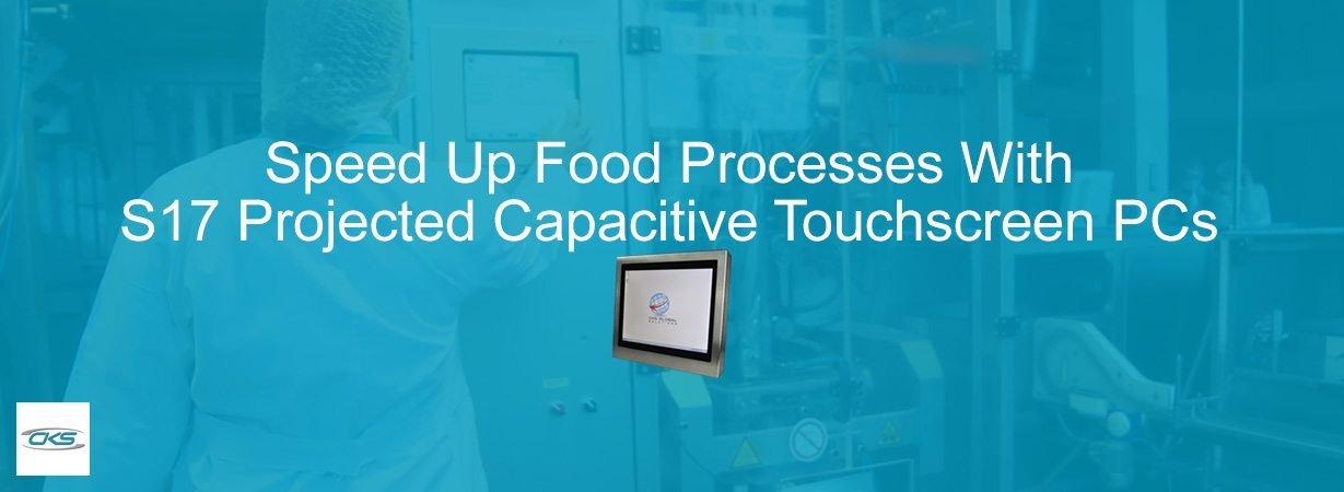 "Use 17"" Projected Capacitive Touchscreen PCs For Food Process Applications"
