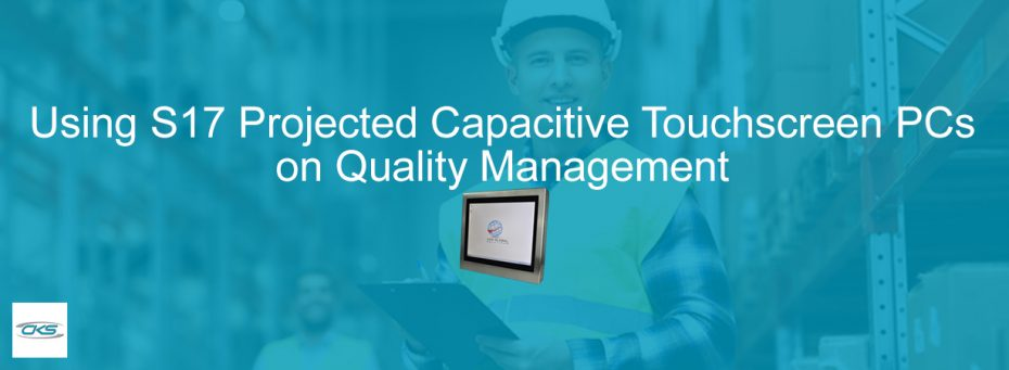 Improve QA Processes With S17 Projected Capacitive Touchscreen PCs