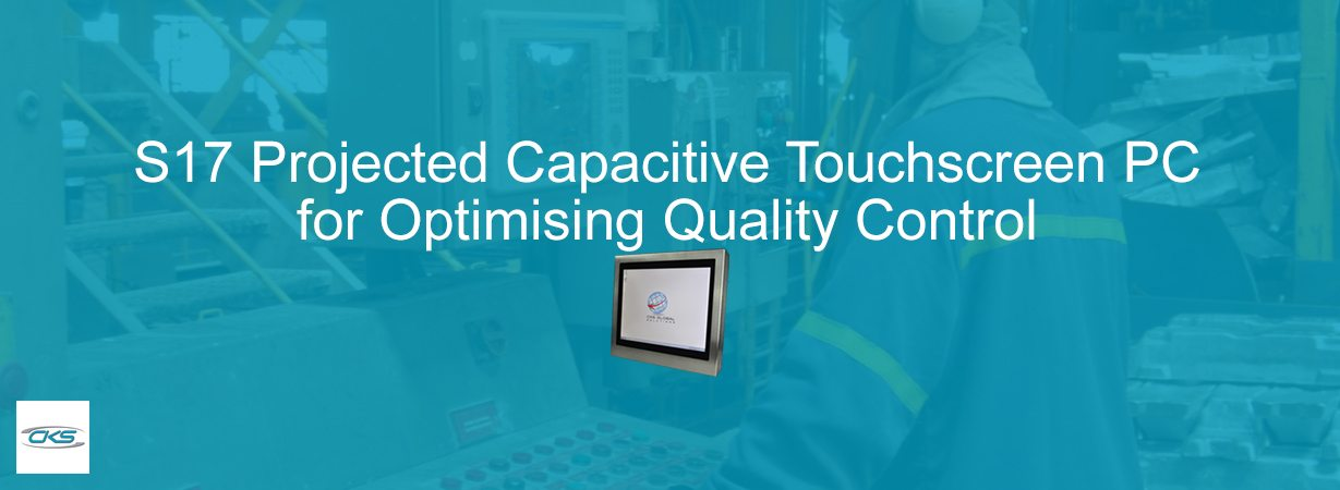 Quality Control Operations Use S17 Projected Capacitive Touchscreen PC