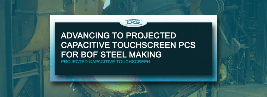 Using Projected Capacitive Touchscreen PCs in the BOF Steel Operations