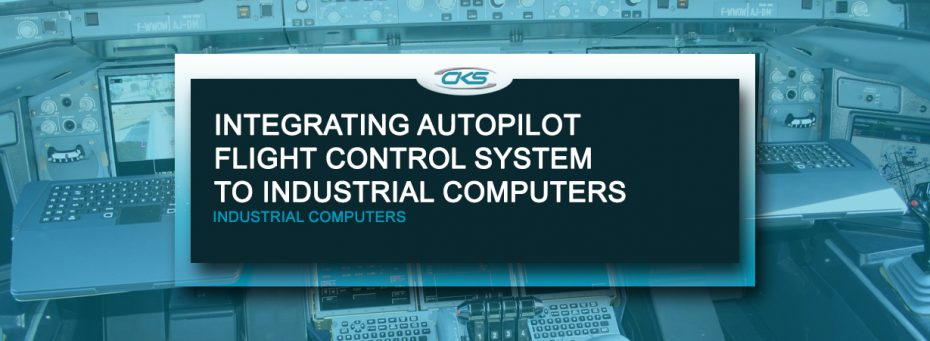 Utilising Industrial Computers On Autopilot Flight Control System