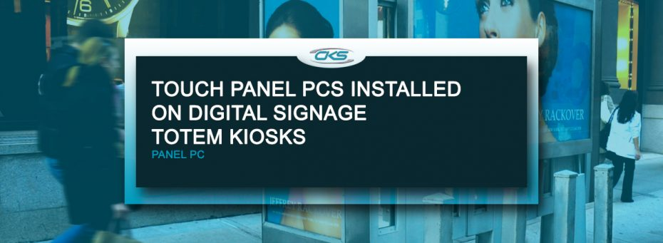 Integrate Industrial Touch Panel PCs To Digital Signage Totem Kiosks