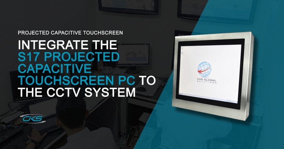 Building A CCTV System Using the S17 Projected Capacitive Touchscreen PC