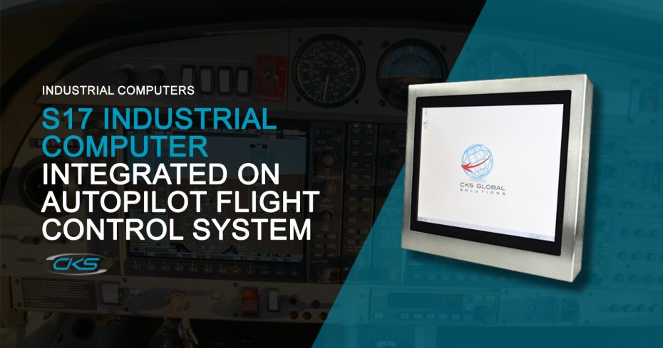 Integrating the S17 Industrial Panel PCs on Autopilot Flight Control Systems