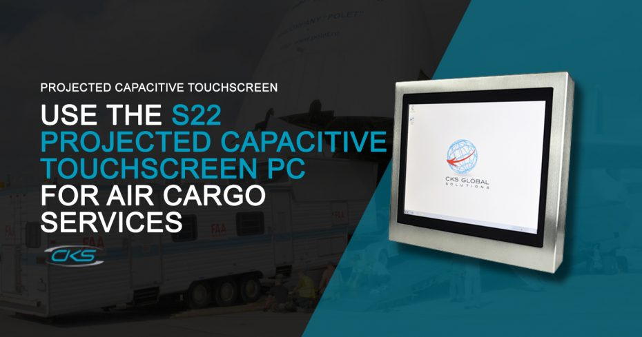 S22 Projected Capacitive Touchscreen PC in Air Cargo and Freight Services