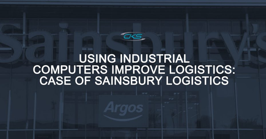 Using the S12 Industrial Computers Improve Logistics: the Case of Sainsburys Logistics