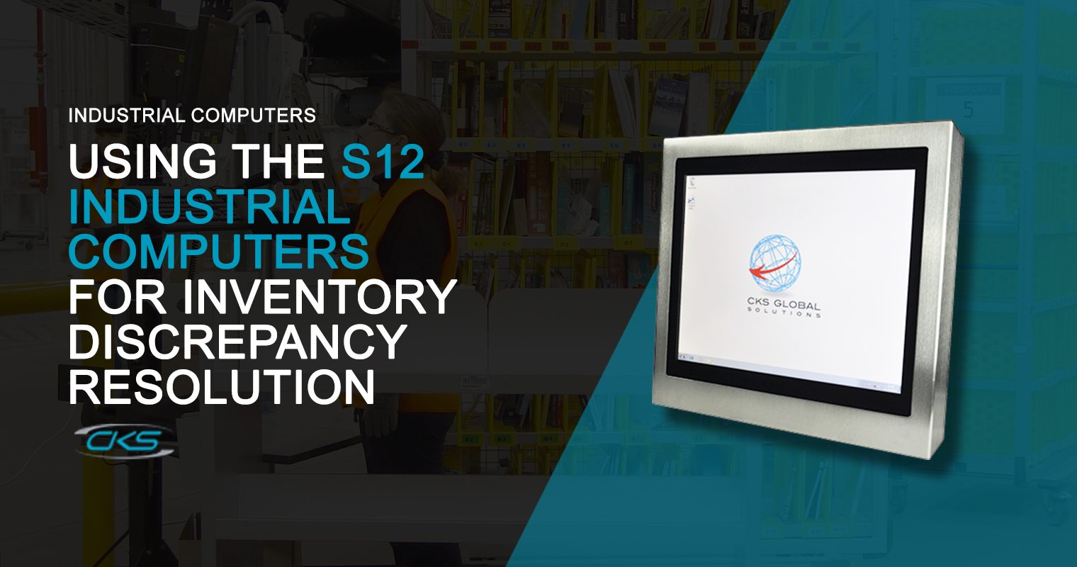 Resolving Inventory Discrepancies Using the S12 Industrial PCs