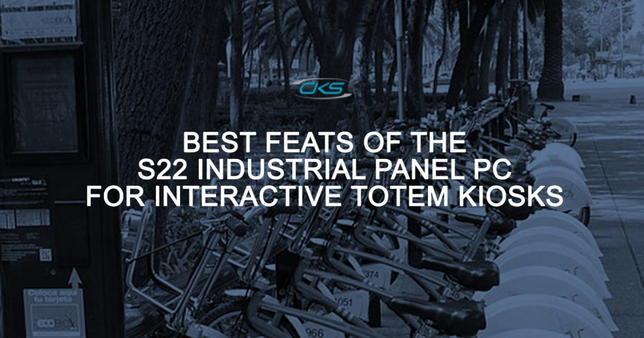 How the S22 Industrial Panel PC Can Make Totem Kiosks Better