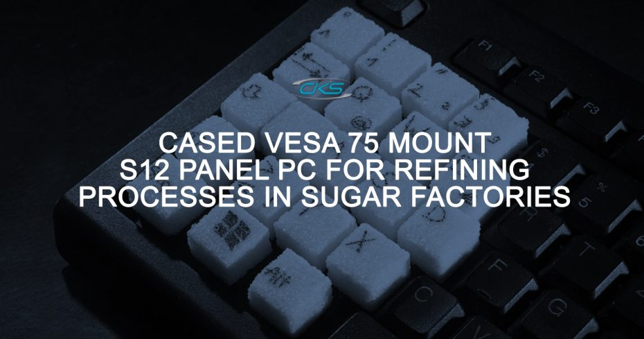 How the S12 Industrial Panel PC Work in Refining Processes in Sugar Plants