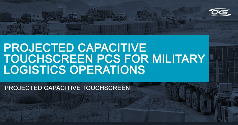 How Projected Capacitive Touchscreen PCs Optimise Military Logistics
