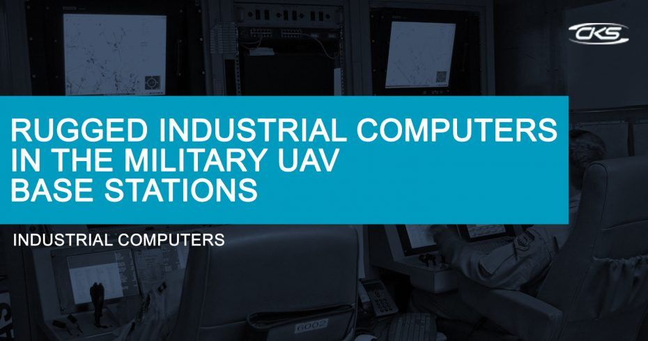 Industrial Panel PCs' Significance in the Military UAV Base Station