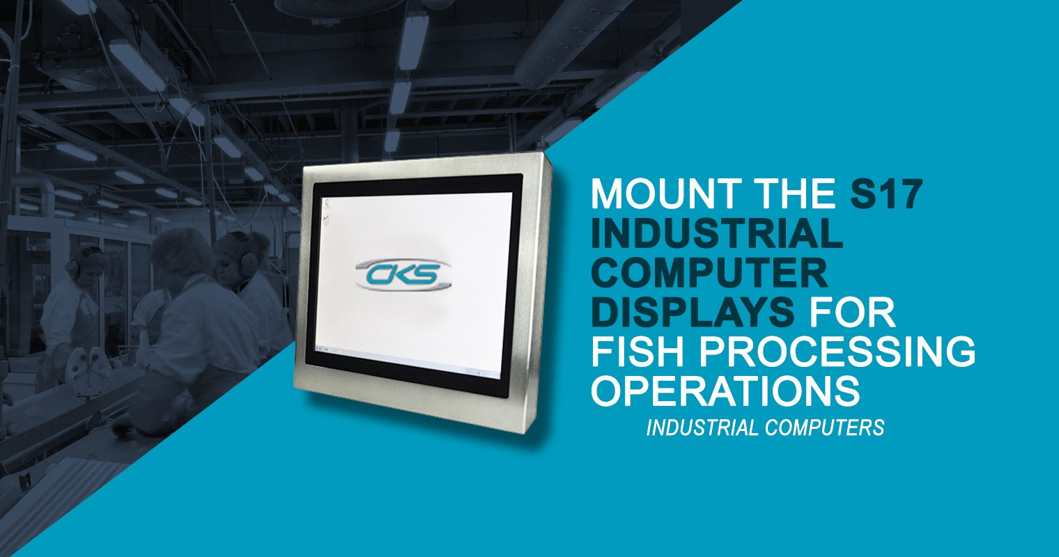 "Why Make Use of 17"" Industrial Panel PCs for Fish Processing"
