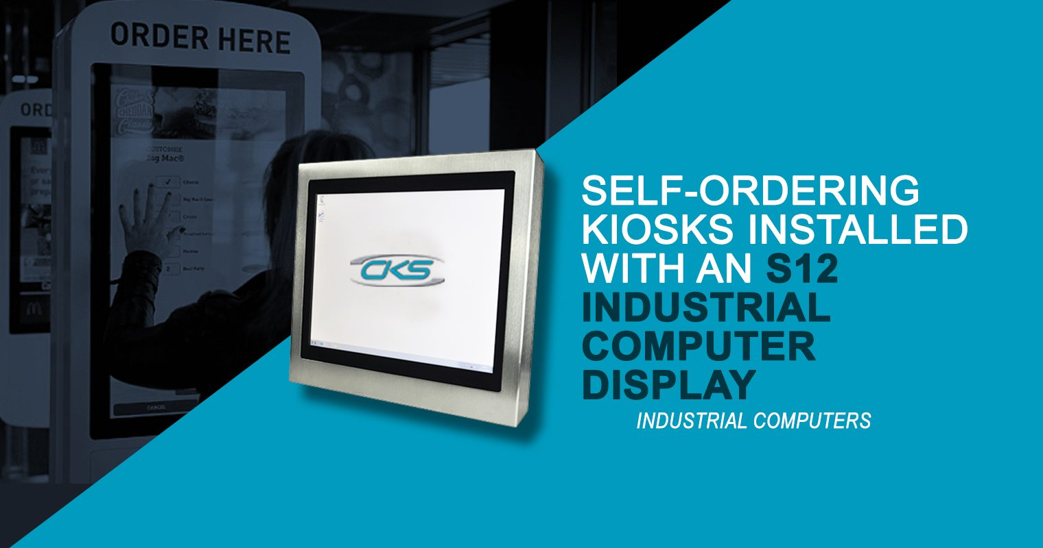 Why Embed the S12 Industrial Computer to Self-Ordering Kiosks