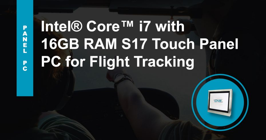 How S17 Touch Panel PC Can Meet Flight Tracking Demands