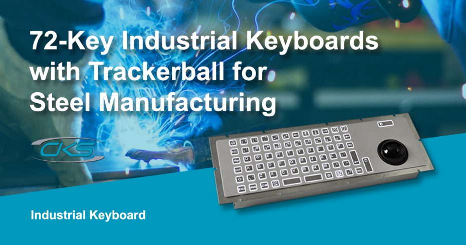 Upscale Steel Processes Using Panel PCs with 72-Key Rugged Keyboard
