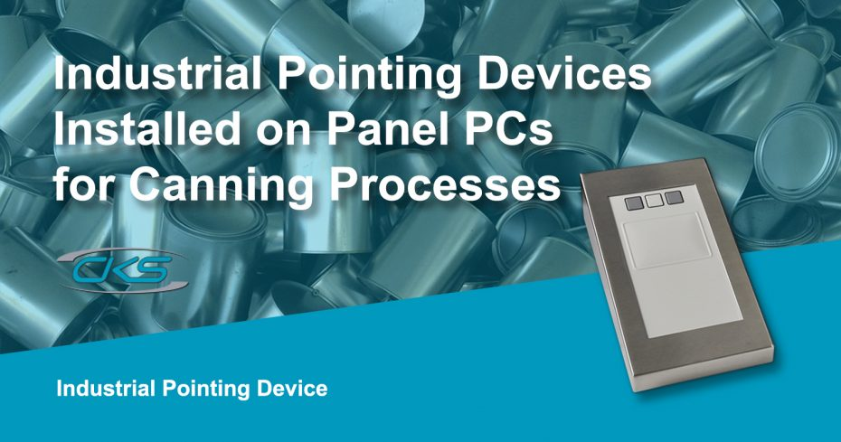 Embedded PCs with Pointing Devices to Upscale Canning Operations