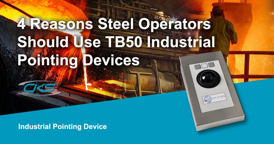Why Opt for TB50 Industrial Trackerball in Steel Operations