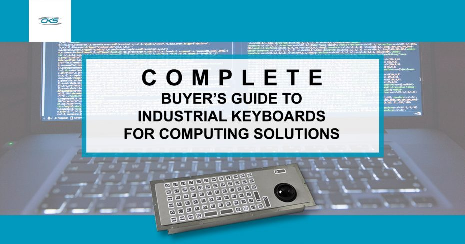 Complete Buyer's Guide to Industrial Keyboards for Computing Solutions