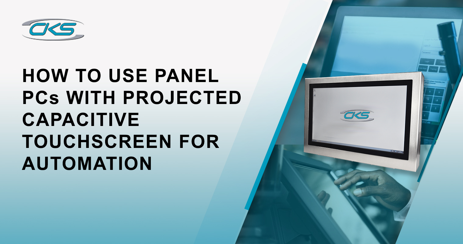 How To Use Panel PCs With Projected Capacitive Touchscreen