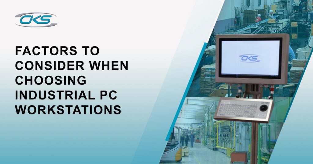 Factors to Consider When Choosing Industrial PC Workstations